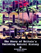 Very Good, Going, Going, Gone: Story of Britain's Vanishing Natural History, Sch