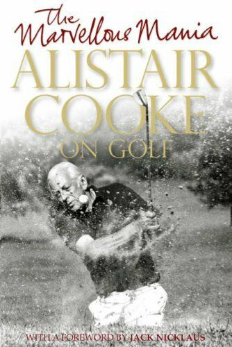 1 of 1 - The Marvellous Mania: Alistair Cooke on Golf,Alistair Cooke, Jack Nicklaus, Jer