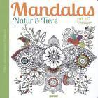 Mandala Natur & Tiere (2015, Gebundene Ausgabe)