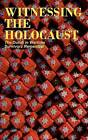 Witnessing the Holocaust: The Dutch in Wartime, Survivors Remember by Mokeham Publishing Inc. (Paperback / softback, 2012)