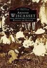 Around Wiscasset: Alna, Dresden, Westport Island, Wiscasset, and Woolwich by Jim Harnedy (Paperback / softback, 1996)