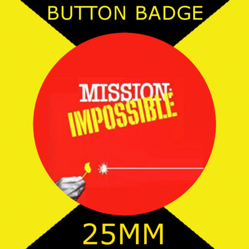 """CULT TV 25MM//1/"""" D PIN GREAT GIFT FOR FAN #CD35 MISSION IMPOSSIBLE"""