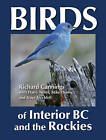 Birds of Interior BC and the Rockies by Richard Cannings, Harry Nehls, Dave Trochlell, Mike Denny (Paperback, 2009)