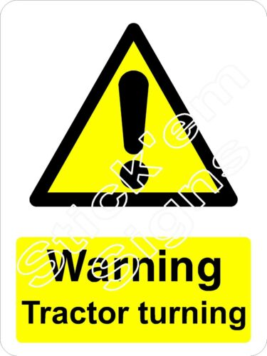 Warning Tractor turning COUN2004 stickers /& signs