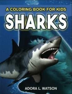 Sharks: A Coloring Book For Kids: A Sharks Activity Book For Kids