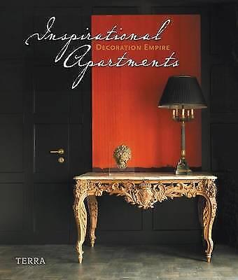 Inspirational Apartments: Decoration Empire by Anna Lambert, Conny van Gelder...