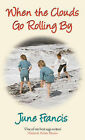 When the Clouds Go Rolling by by June Francis (Paperback, 2008)