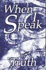When I Speak Truth America Star Books Paperback / Softback 9781424180721