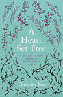 A Heart Set Free: A Journey to Hope through the Psalms of Lament by Christina Fox (Paperback, 2016)