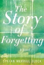 The Story of Forgetting: A Novel, Block, Stefan Merrill, Good Book