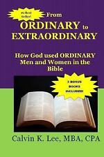 From Ordinary to Extraordinary : How God Used Ordinary Men and Women in the...