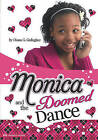Monica and the Doomed Dance by Diana G Gallagher (Hardback, 2010)