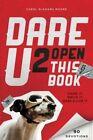 Dare u 2 Open This Book: Draw it, Write it, Dare 2 Live it by Carol McAdams Moore (Paperback, 2014)