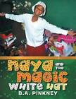 Naya and the Magic White Hat by B a Pinkney (Paperback / softback, 2013)