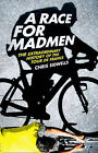 A Race for Madmen: The Extraordinary History of the Tour de France by Chris Sidwells (Hardback, 2010)
