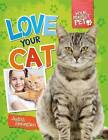 Love Your Cat by Judith Heneghan (Hardback, 2013)