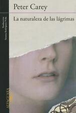 NEW - La naturaleza de las lagrimas (Spanish Edition) by Carey, Peter