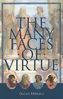 The Many Faces of Virtue by Donald DeMarco (Paperback, 2000)