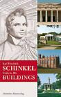 Karl Friedrich Schinkel Guide to His Buildings: Part I: Berlin and Potsdam; Part II: From Aachen Through Mark Brandenburg to St. Petersburg by Deutscher Kunstverlag (Paperback / softback, 2007)