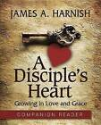 A Disciple's Heart Companion Reader: Growing in Love and Grace by James A Harnish, Justin LaRosa (Paperback / softback, 2015)