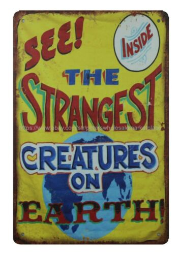 retro metal signs See Strangest Creatures On Earth metal tin sign