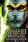 Ancient Designs 9780595311514 by Richard Hage Book