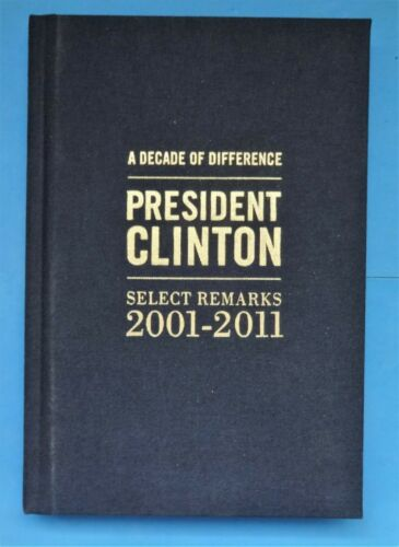 MIB Select Remarks 2001-2011 Book PRESIDENT CLINTON A DECADE OF DIFFERENCE