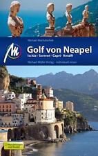 Reiseführer Golf von Neapel; Ischia Sorrent Capri Amalfi, Michael Müller Verlag