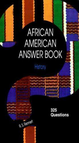 African American Answer Book : History by Richard S. Rennert