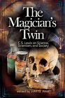 The Magician's Twin: C. S. Lewis on Science, Scientism, and Society by Discovery Institute (Paperback / softback, 2012)