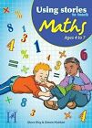 Using Stories to Teach Maths Ages 4 to 7 by Simon Hickton, Steve Way (Mixed media product, 2014)