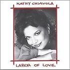 Kathy Chiavola - Labor of Love (2008)