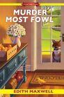 Murder Most Fowl by Edith Maxwell (Hardback, 2016)