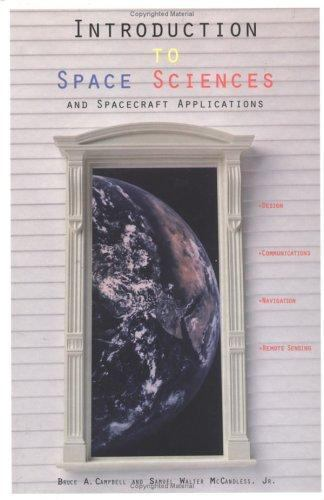 Introduction to Space Sciences by B. Campbell; W. McCandless
