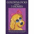 Goldenlocks and Her 3 Homes by Joyce Sanford (Paperback / softback, 2013)