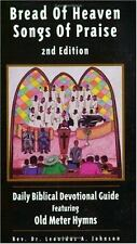 Bread of Heaven Songs of Praise: Daily Biblical Devotional Guide Featuring Old M