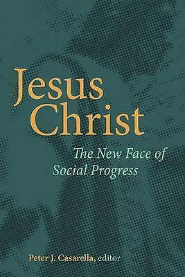 1 of 1 - Jesus Christ: the new face of social progress by Peter J. Casarella (Paperback)
