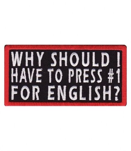 Why Press #1 For English Patch Patriotic Patches