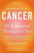 Cancer: 50 Essential Things to Do : 2013 Edition by Greg Anderson (2012, PB LN)