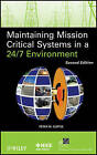 Maintaining Mission Critical Systems in a 24/7 Environment by Peter M. Curtis (Hardback, 2011)