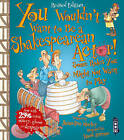 You Wouldn't Want to be A Shakespearean Actor by Jacqueline Morley (Paperback, 2016)