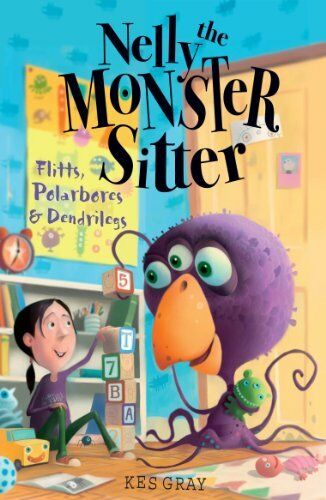 Polarbores, Digdiggs and Dendrilegs (Nelly The Monster Sitter) By Kes Gray
