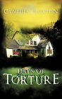 Days of Torture by Cynthia Cluxton (Paperback, 2010)
