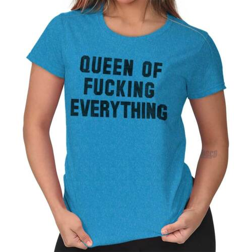 Queen of F***ing Everything Funny Rude Gift Womens Tees Shirts Ladies Tshirts