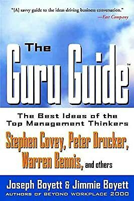 The Guru Guide: The Best Ideas of the Top Management Thinkers: The Best Ideas of