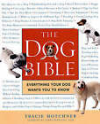 The Dog Bible: Everything Your Dog Wants You to Know by Tracie Hotchner (Paperback, 2005)