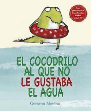 El cocodrilo al que no le gustaba el agua (Spanish Edition)