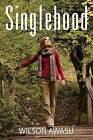Singlehood by Wilson Awasu (Paperback / softback, 2013)