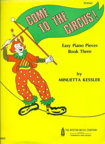 "/""COME TO THE CIRCUS!/"" EASY PIANO PIECES BOOK 3 MUSIC BOOK KESSLER 1984 RARE!!"