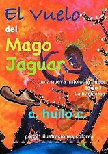 El Vuelo del Mago Jaguar Tomo 1 : Una Nueva Mitologia Queer Tomo 1 la...